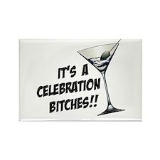 It's A Celebration Bitches! Rectangle Magnet (10 p