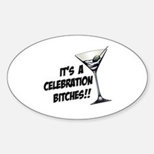 It's A Celebration Bitches! Decal