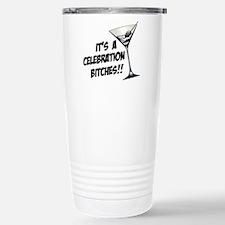 It's A Celebration Bitches! Travel Mug
