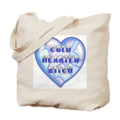 Cold Hearted Bitch Tote Bag