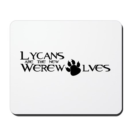 Lycans are the new Werewolves Mousepad