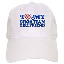 I Love My Croatian Girlfriend Baseball Cap