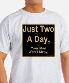 Just Two a Day T-Shirt
