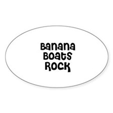 Banana Boats Rock Oval Decal