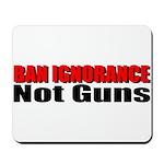 Ban Ignorance Mousepad