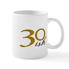 30-ish Birthday Humor Mug