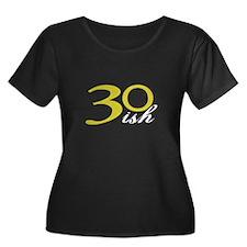 30-ish Birthday Humor T
