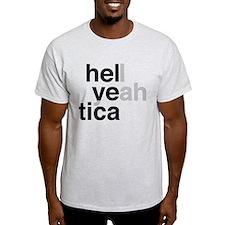 helvetica hell yeah T-Shirt