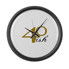 40-ish Birthday Humor Large Wall Clock