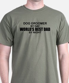 World's Best Dad - Dog Groomer T-Shirt