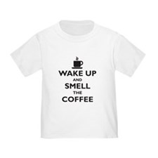 Wake up and smell the coffee T