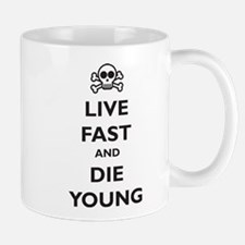 Live Fast and Die Young Mug