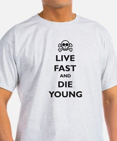 Live Fast and Die Young T-Shirt