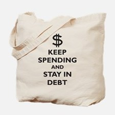 Keep Spending and Stay In Deb Tote Bag