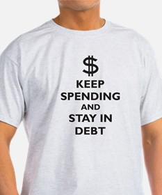 Keep Spending and Stay In Deb T-Shirt