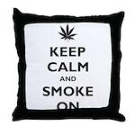 Keep Calm and Smoke On Throw Pillow
