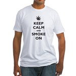 Keep Calm and Smoke On Fitted T-Shirt