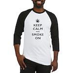 Keep Calm and Smoke On Baseball Jersey