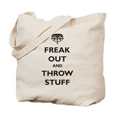 Freak Out and Throw Stuff (pa Tote Bag