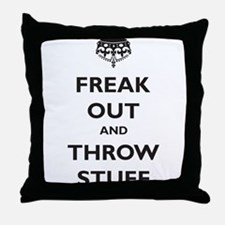 Freak Out and Throw Stuff (pa Throw Pillow