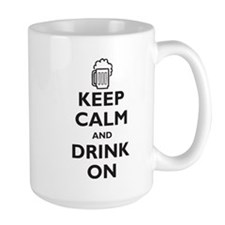 Keep Calm and Drink On (parod Mug