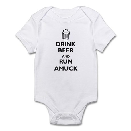 Drink Beer and Run Amuck Infant Bodysuit