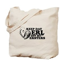 No Erl for Ersters! Tote Bag