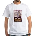 Engineers and Mechanics Wanted White T-Shirt