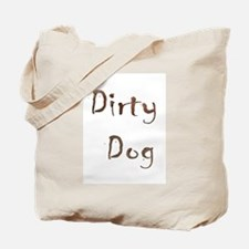 Dirty Dog Tote Bag