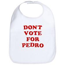 Don't Vote for Pedro Bib
