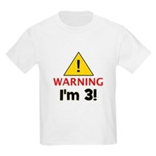 Warning I'm 3 T-Shirt
