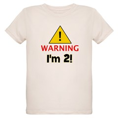 Warning I'm 2 T-Shirt