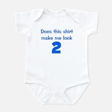 Shirt Make Me Look 2 Infant Bodysuit