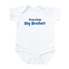 Big Brother (Only Child) Infant Bodysuit