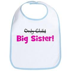 Big Sister (Only Child) Bib