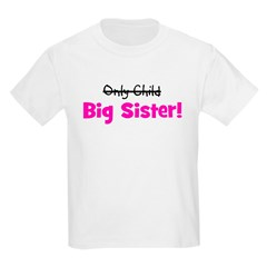 Big Sister (Only Child) T-Shirt