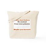Evolved? Tote Bag