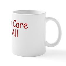 Health Care For All Mug