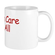 Health Care For All Small Mugs