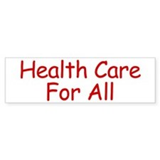 Health Care For All Bumper Bumper Stickers