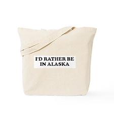 I'd Rather - Alaska Tote Bag