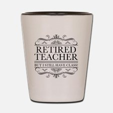 Unique Funny teacher retirement Shot Glass