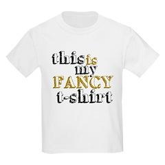My Fancy T-Shirt T-Shirt