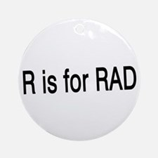 R is for Rad Ornament (Round)