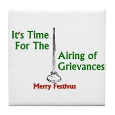 Funny Airing of the grievances Tile Coaster