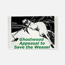 """""""Ghostwood Appeasal to Save the Weasel"""" 100 Magnet"""
