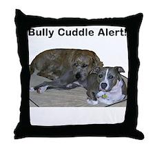 Bully Cuddle AlertThrow Pillow