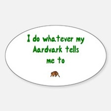 I do whatever my Aardvark tells me to, Decal