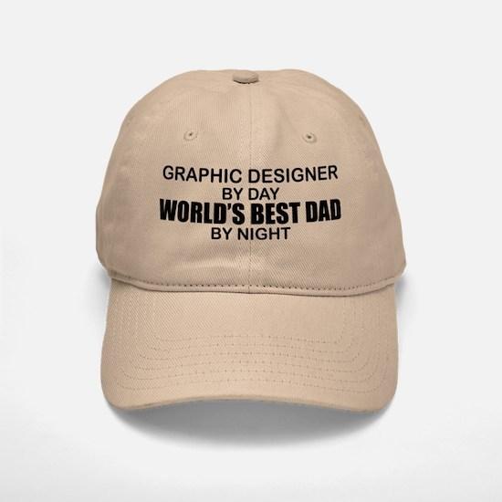 World's Best Dad - Graphic Designer Baseball Baseball Cap