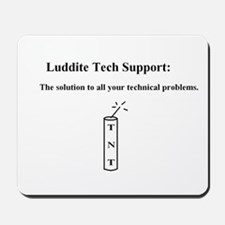 Luddite Tech Support Mousepad